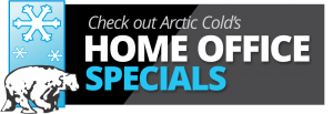 Check out Arctic Cold's Home office Specials